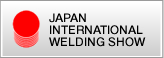 JAPAN INTERNATIONAL WELDING SHOW